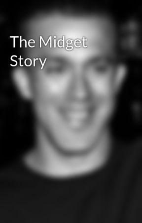 The Midget Story by tuckermax