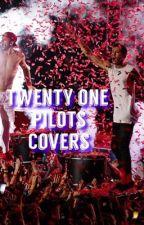 |Twenty Øne Piløts covers| by ashley_the_freak