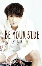 Be Your Side_ Fanfic BTS Jungkook by MariaAJBC