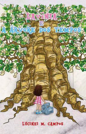 Lavínia e a Árvore dos Tempos by lucineimcampos