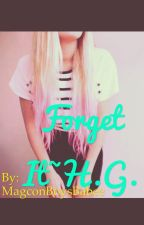 Forget It ,, H.G. {{on hold}} by 7hayes