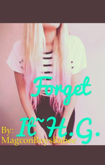 Forget It ,, H.G. {{on hold}}
