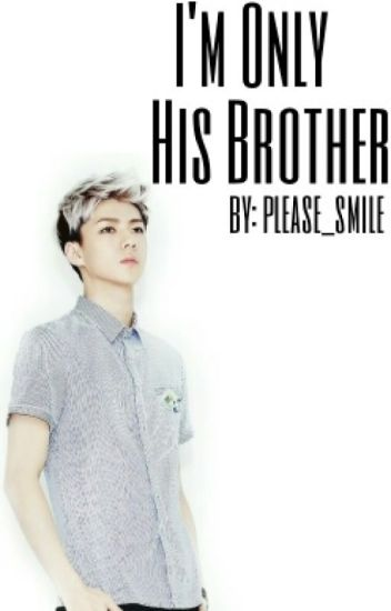 I'm Only His Brother || hunhan [DO POPRAWY]