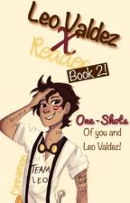 Leo Valdez x Reader (Oneshots) {Book 2} by cinnamuffin