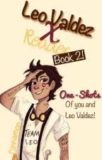 Leo Valdez x Reader (Oneshots) {Book 2} by cinnamuffin