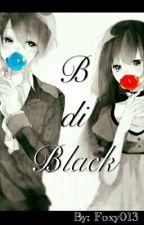 B di Black by Foxy013