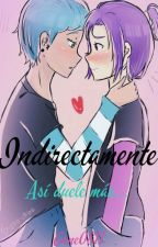 Indirectamente. FNAFHS. One Shot. by Gnne0811