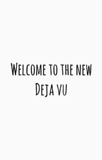 Welcome To The New Déjà Vu {peterick}