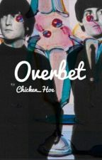 Overbet by Chicken_Hoe