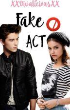 Fake Act by XXDivaliciousXX