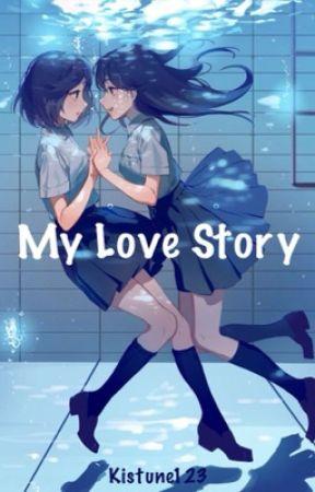 My Love Story (girl x girl) by Kistune123