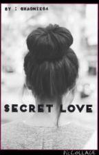 Secret Love (en réécriture) by lucifer01_
