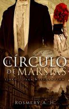 El Círculo De Marsias © (Saga Westhamton Libro #1) #PremiosLaurelMini by RosmeryDerkins