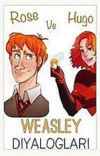 Rose ve Hugo Weasley Diyalogları by bayanscamander