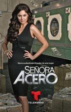 Señora Acero by CauAnzu