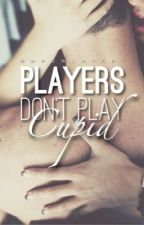 Players Don't Play Cupid by moonloverx