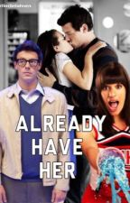 already have her (finchel) by finchelalways