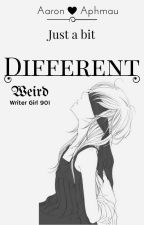 Just a bit different {Aarmau}{Book 1 of The Hybrid Series} by WeirdWriterGirl901