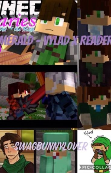 Emerald - Vylad x Reader *COMPLETED*