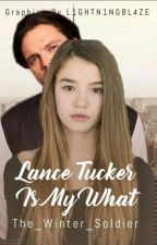 Lance Tucker Is My What? by The_Winter_Solider