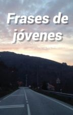 Frases de jóvenes © by mariaaurora7