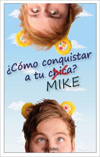 ¿Cómo Conquistar A Mike? | lrh+mgc