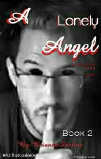A Lonely Angel (Darkiplier And MarkiplierXReader) Second Book