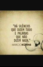Frases De Um Silêncio  by gigicaribeirodesouza