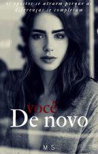 Você De Novo? by MS_0311