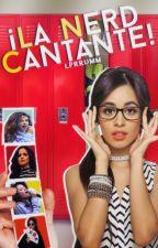 ¡La Nerd es Cantante! | Camila Cabello. by LPRRUMM