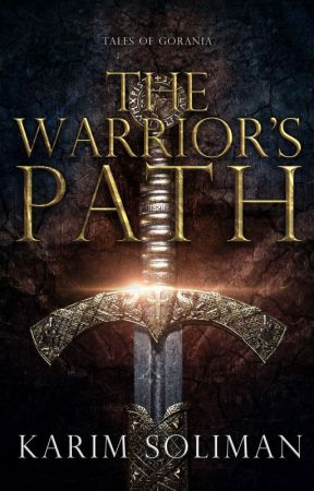 The Warrior's Path - Tales of Gorania #1 by Karimsuliman