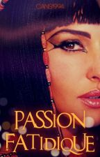 Passion Fatidique by Cans1994