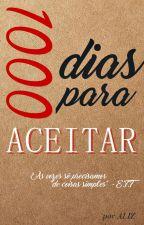 1000 Dias para Aceitar by aliztomania