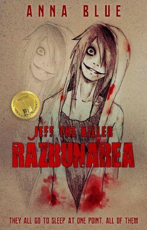 Jeff The Killer - Răzbunarea by AnnaBlue