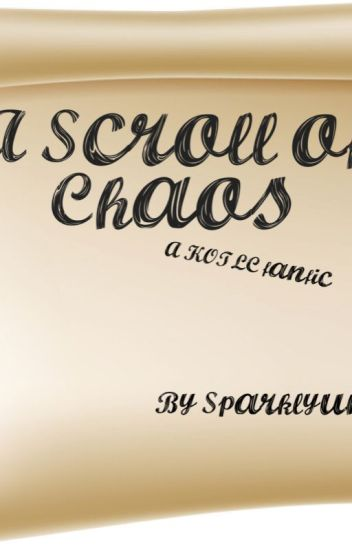 The Scroll of Chaos ( KOTLC fanfic)