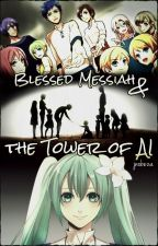 Blessed Messiah and the Tower of AI by jnobeza
