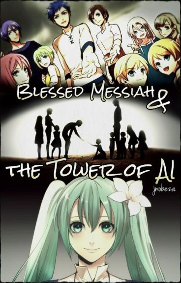 Blessed Messiah and the Tower of AI