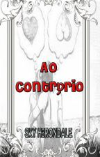 Ao Contrário by SkyH3rondale