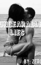 Unbearable Lies by ZeroxBelow
