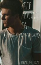 Keep Holding On (Spencer Kane Fanfiction) by Deanersz