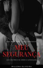 Meu Segurança (PAUSADO) by Mhbetter85