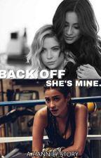 BACK OFF she's mine || Hannily by lernispapito
