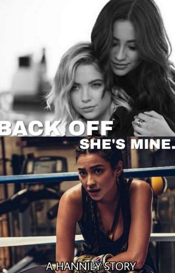 BACK OFF she's mine || Hannily