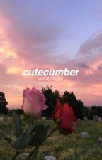 cutecumber. by waepage