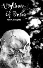 A Nightmare of Dreams by rainy_thoughts