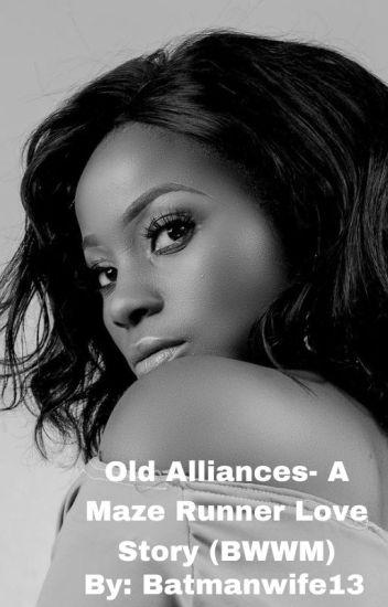 Old Alliances *A Maze Runner Love Story*  (BWWM)