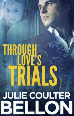 Through Love's Trials by JulieCoulterBellon