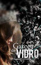 Garota de vidro ||Styles|| by stylesinpyjamas