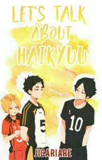 let's talk about haikyuu by JicariAre