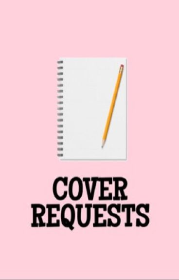 Cover Requests [Closed]